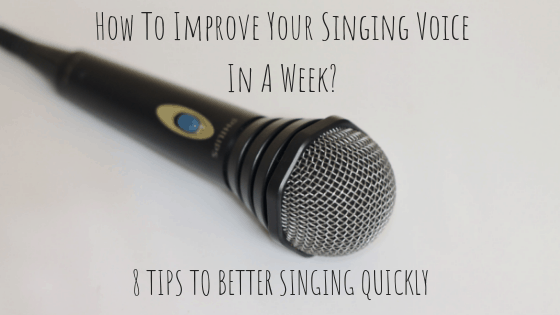 How To Improve Your Singing Voice In A Week | 8 Tips To Better Singing