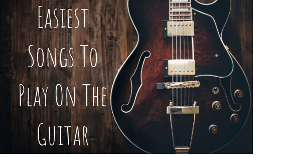 Easiest Songs To Play On The Guitar? 40 Easy Guitar Chords