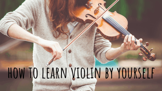 How To Learn Violin By Yourself | 4 Things You Need To Do