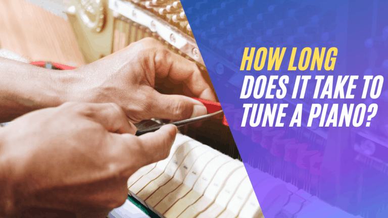 How Long Does it Take to Tune a Piano?