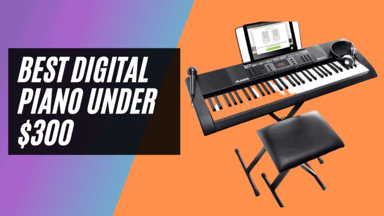 Best Digital Piano Under $300