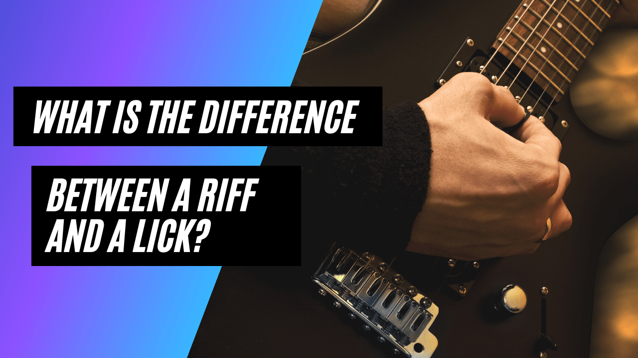 What Is the Difference Between a Riff and a Lick?