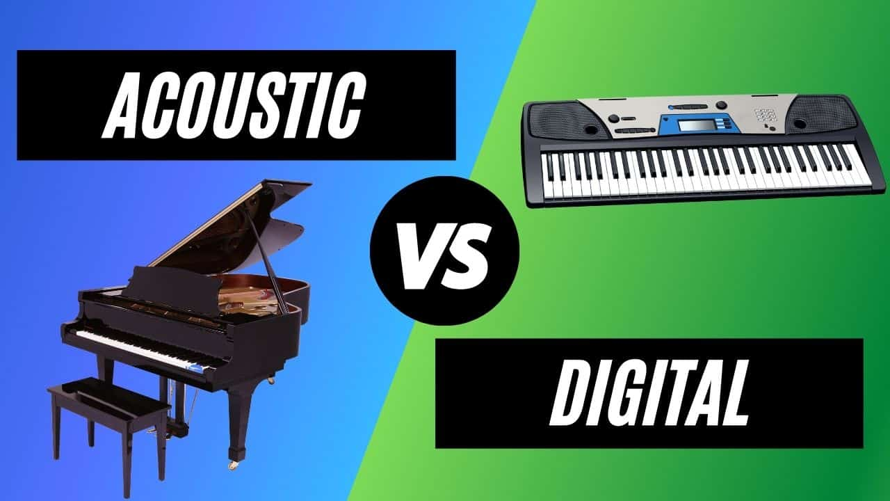 Acoustic vs. Digital Pianos