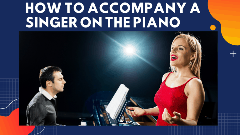 How to Accompany a Singer on the Piano