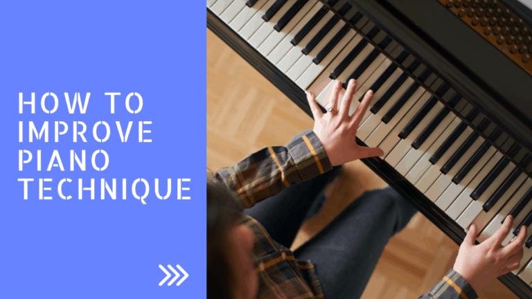 How to Improve Piano Technique