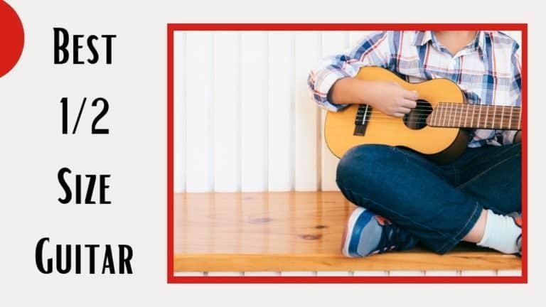 Best 1/2 Size Guitars
