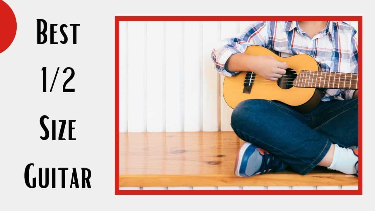 Best 1/2 Size Guitar