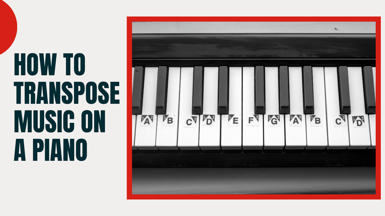 How to Transpose Music on a Piano