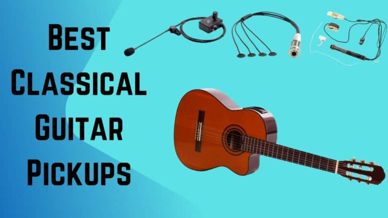 Best Classical Guitar Pickups
