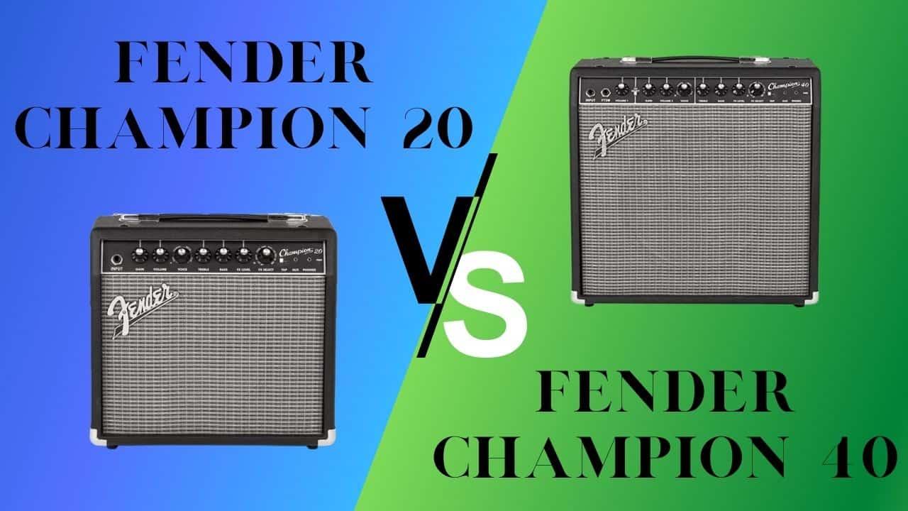 Fender Champion 20 vs Fender Champion 40