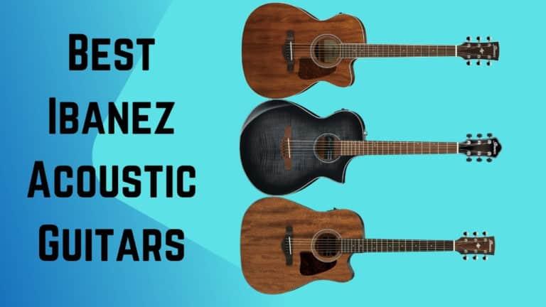 Best Ibanez Acoustic Guitars